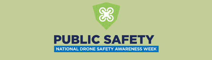 Drones in Public Safety | National Drone Safety Awareness Week